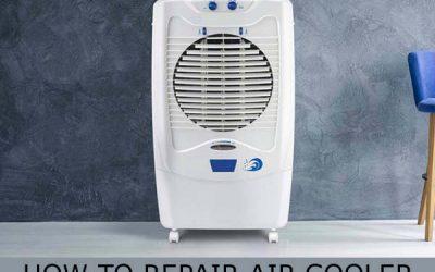 HOW TO REPAIR AIR COOLER