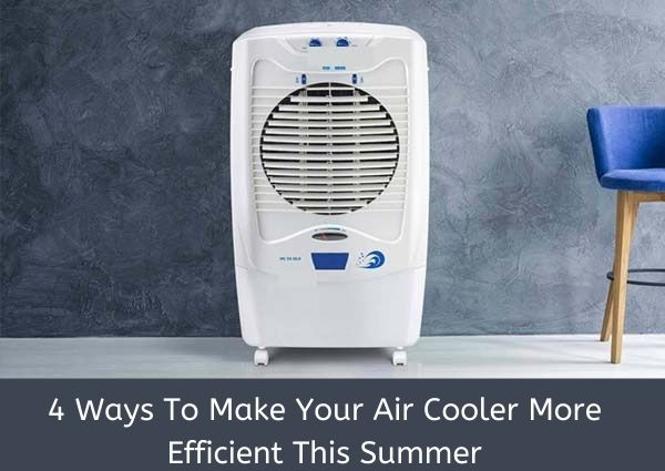 4 Ways To Make Your Air Cooler More Efficient This Summer