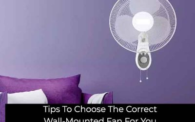 Tips To Choose The Correct Wall-Mounted Fan For You